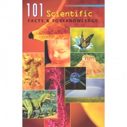 101 Scientific Facts & Foreknowledge