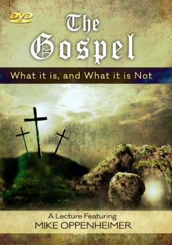 The Gospel - What it is, and What it is Not