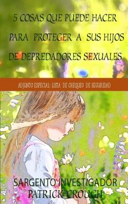 E-LIBRITO -  5 cosas que puede hacer para proteger a sus hijos depredadors sexuales