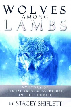 Wolves Among Lambs: My Story of Sexual Abuse & Cover-Ups in the Church