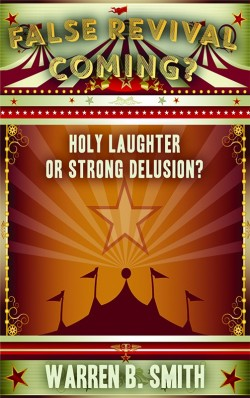 BOOKLET - False Revival Coming? - Holy Laughter or Strong Delusion?