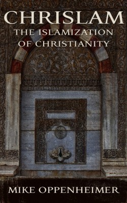 BOOKLET - CHRISLAM - The Blending Together of Islam and Christianity