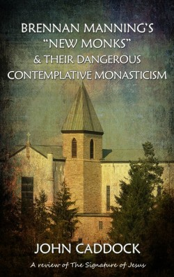"MOBI BOOKLET - Brennan Manning's ""New Monks"" & Their Dangerous Contemplative Monasticism"