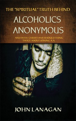 "BOOKLET - The ""Spiritual"" Truth Behind Alcoholics Anonymous"