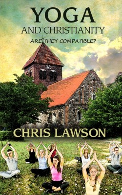 BOOKLET- Yoga and Christianity: Are They Compatible?