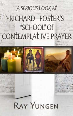 "BOOKLET - A Serious Look at Richard Foster's ""School"" of Contemplative Prayer - SECONDS"