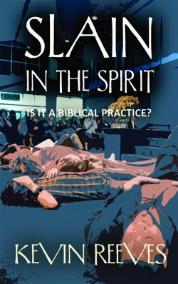 PDF BOOKLET - Slain in the Spirit: Is it a Biblical Practice?
