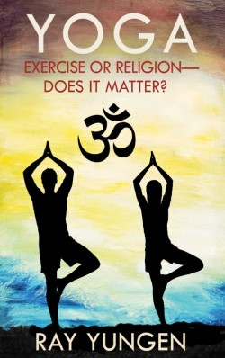 E-BOOKLET - YOGA: Exercise or Religion - Does it Matter?