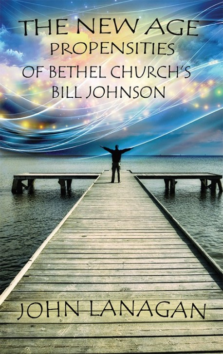 E-BOOKLET - The New Age Propensities of Bethel Church's Bill Johnson