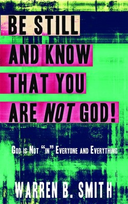 BOOKLET - Be Still and Know That You are Not God!