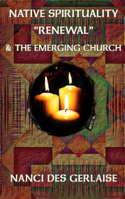 "BOOKLET - Native Spirituality ""Renewal"" & the Emerging Church - SECONDS"