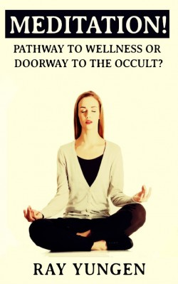 E-BOOKLET - Meditation! Pathway to Wellness or Doorway to the Occult