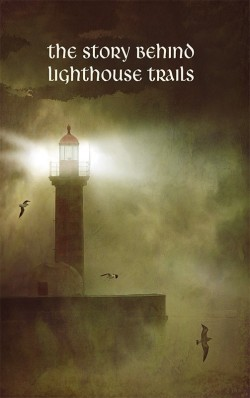 BOOKLET - The Story Behind Lighthouse Trails