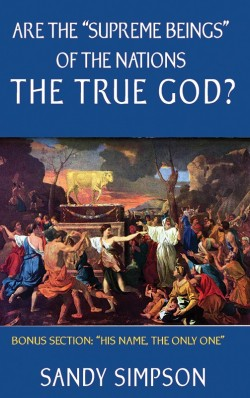 "E-BOOKLET - Are the ""Supreme Beings"" of the Nations the True God?"