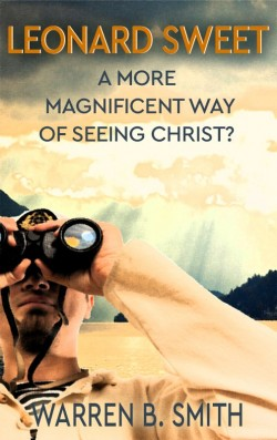 MOBI BOOKLET - Leonard Sweet: A More Magnificent Way of Seeing Christ?