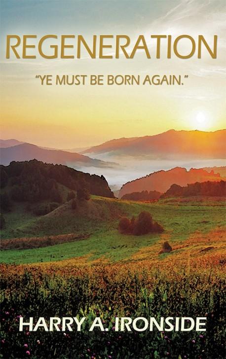 "MOBI BOOKLET - Regeneration: ""Ye Must Be Born Again."""