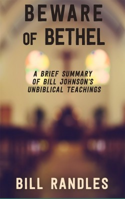 PDF BOOKLET - Beware of Bethel: A Brief Summary of Bill Johnson's Unbiblical Teachings