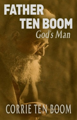 E-BOOK - Father ten Boom, God's Man