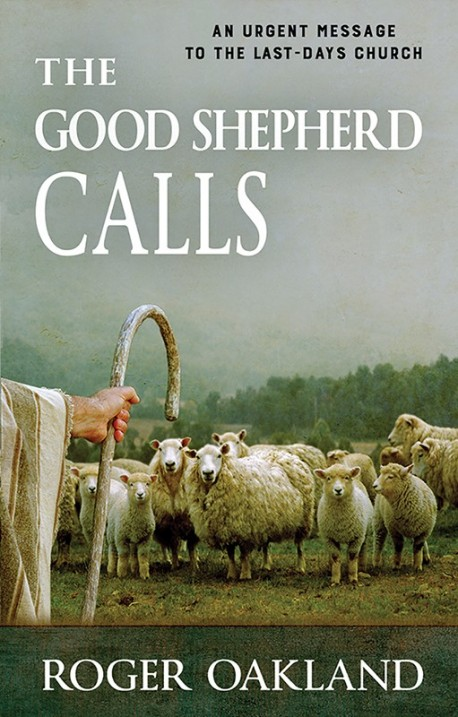 The Good Shepherd Calls: An Urgent Message for the Last-Days Church - SECONDS