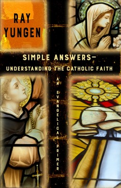 E-BOOK - Simple Answers—Understanding the Catholic Faith (An Evangelical Primer)