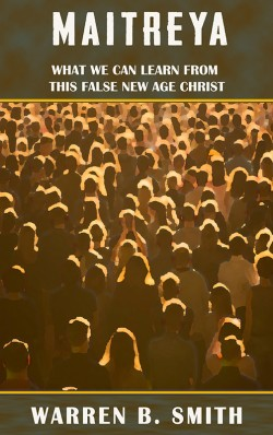 BOOKLET - Maitreya: What We Can Learn From This False New Age Christ