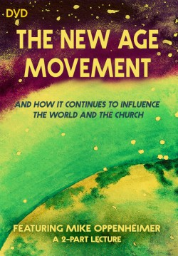 The New Age Movement and How It Continues to Influence the World and the Church