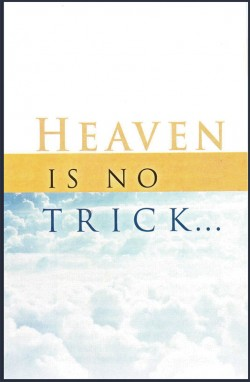 Heaven is No Trick  . . . Gospel Tract- 10 Pack