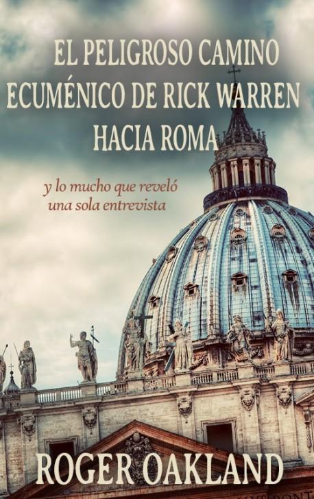 LIBRITO - El Peligroso Camino Ecuménico de Rick Warren Hacia Roma - SECONDS